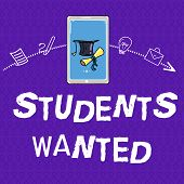 Writing Note Showing  Students Wanted. Business Photo Showcasing List Of Things Wishes Or Dreams You poster