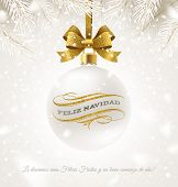 Feliz Navidad. Hanging White Christmas Bauble With Glitter Gold Bow Ribbon And Greeting In Spanish W poster