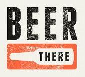 Beer Typographical Vintage Style Grunge Poster Design. Retro Vector Illustration. poster