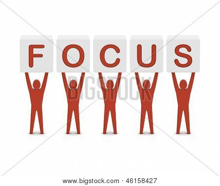 Men holding the word focus. Concept 3D illustration.