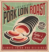 stock photo of roasted pork  - Pork loin roast retro poster design template. Restaurant ad with fresh and delicious meat.