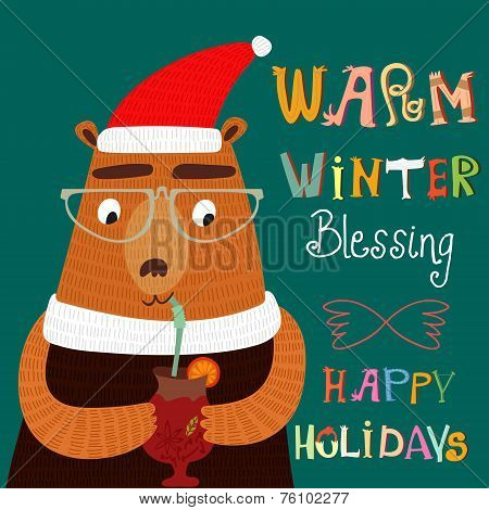 Warm Winter Blessing And Happy Holidays Card In Vector. Funny Christmas  Card. Cute Bear Hipster Wit