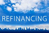 pic of borrower  - refinancing text on cloud with blue sky - JPG