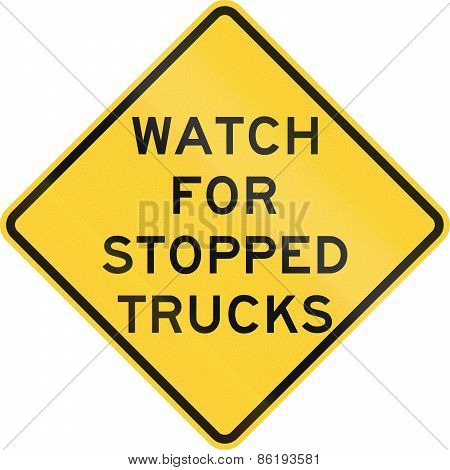 Watch For Stopped Trucks