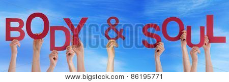 People Hands Holding Red Word Body Soul Blue Sky