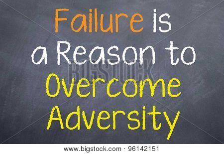 Failure is a Reason to Overcome Adversity