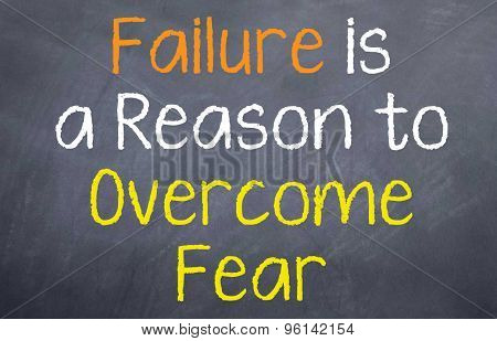 Failure is  Reason to Overcome Fear