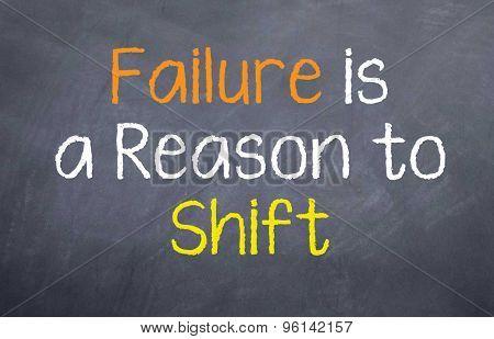 Failure is a Reason to Shift