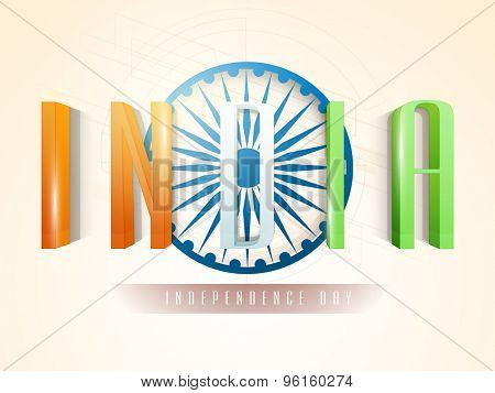 Glossy national tricolor text India on Ashoka Wheel decorated hi-tech background for Indian Independence Day celebration.