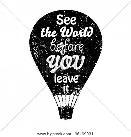 See the World before you leave it - air balloon. Scratches are on separate layer and can be easily removed.