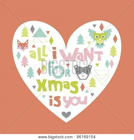 All I want for christmas holiday postcard cover design with christmas tree and geometric bear fox owl and hand lettering heart background in vector