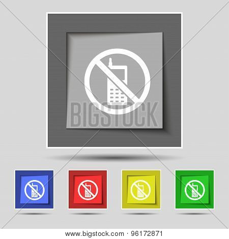 Mobile Phone Is Prohibited Icon Sign On Original Five Colored Buttons. Vector