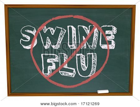The words Swine Flu with the No symbol over it on a chalkboard