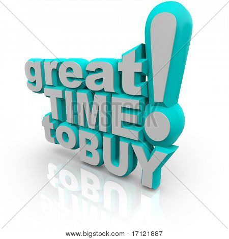 The 3d words Great Time to Buy, a message to potential consumers that now is the moment to make a purchase
