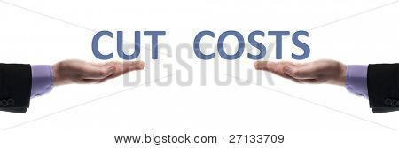 Cut costs message in male hands