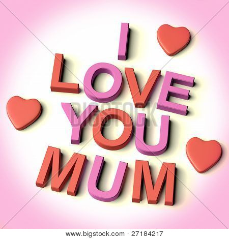 Letters Spelling I Love You Mum With Hearts As Symbol for Celebr