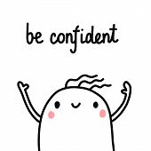 Be Confident Cute Hand Drawn Illustration With Marshmallow Praying For Prints Posters Articles Joy T poster