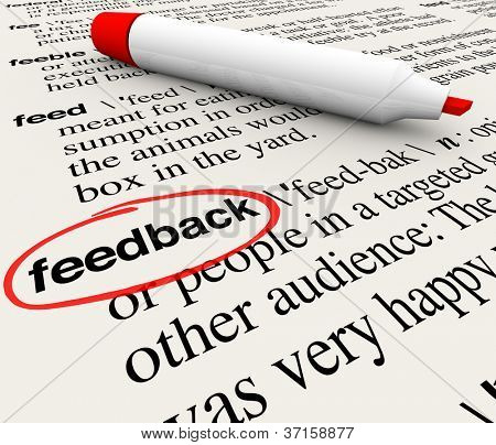 The word Feedback circled in a dictionary with definition representing opinions, criticism, survey response and other words and phrases