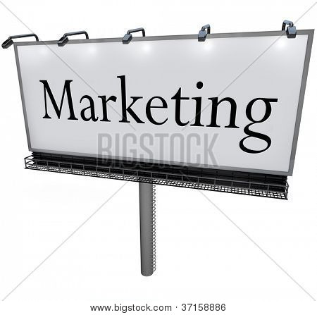 The word Marketing on a white billboard to represent outdoor advertising, promotion, exposure to customers and communication of your product message