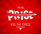 stock photo of killing  - Kill the prices design template with bullet - JPG
