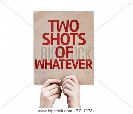 Two Shots Of Whatever card isolated on white background