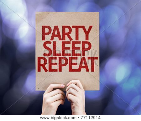 Party Sleep Repeat written on colorful background with defocused lights