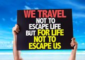 ������, ������: We Travel Not To Escape Life But For Life Not To Escape Us card with beach background