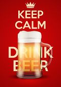 stock photo of calming  - Poster of Keep Calm And Drink Beer - JPG