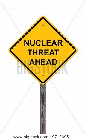 Caution Sign - Nuclear Threat Ahead