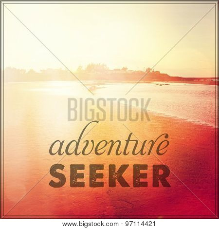 Inspirational Typographic Quote - Adventure Seeker