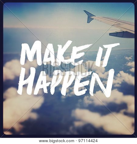 Inspirational Typographic Quote - Make it happen