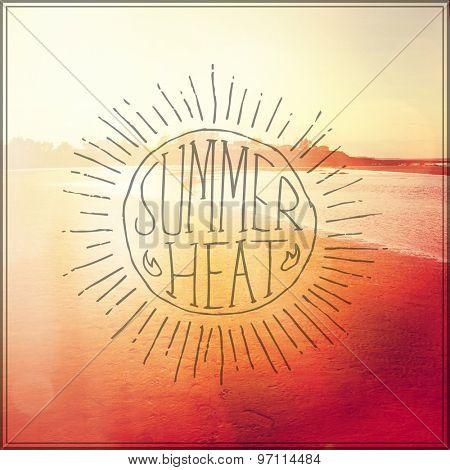 Inspirational Typographic Quote - Summer Heat