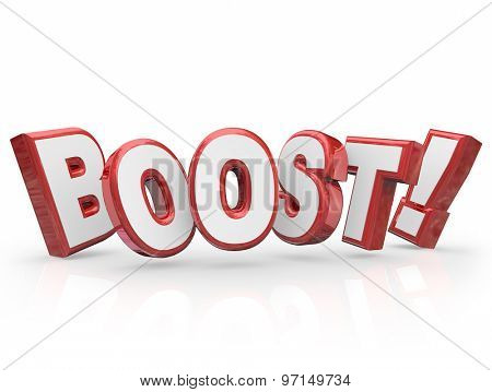 Boost word in red 3d letters for increase or rising level of advancement or energy