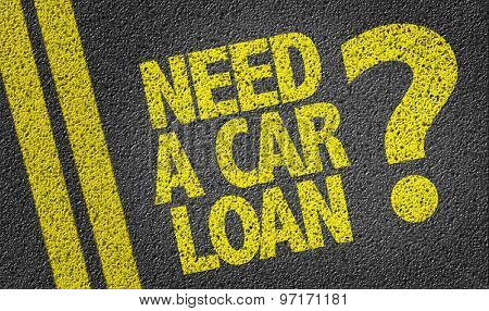 Need a Car Loan? written on the road
