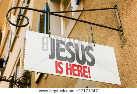 Jesus is Here! sign in a conceptual image