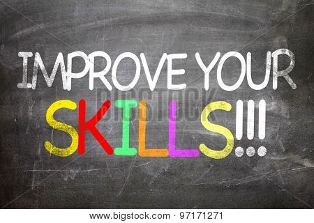 Improve Your Skills written on a chalkboard