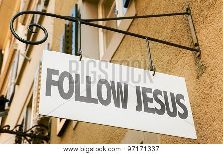 Follow Jesus sign in a conceptual image