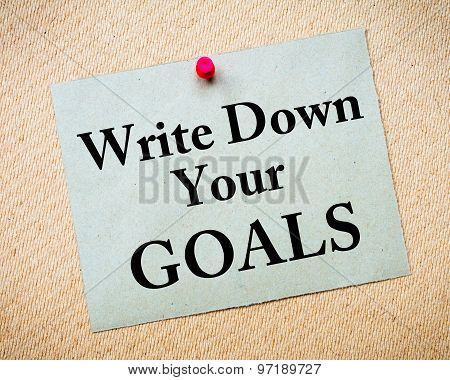 Write Down Your Goals Message Written On Paper Note