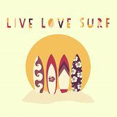 Live Love Surf Hand Drawn Vector Illustration. Surfboards In Front Of Beach Sunset. Surfing Slogan:  poster