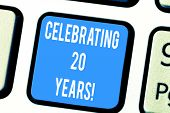 Word Writing Text Celebrating 20 Years. Business Concept For Commemorating A Special Day Being 20 Ye poster