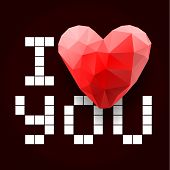 I Love You. Vector Illustration.i Love You. Polygonal Heart. Vector Illustration. poster