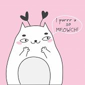 Doodle Cute Cat And Typography I Purr You So Meowch. Modern Artistic Illustration For St Valentines  poster