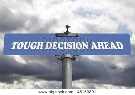 Tough decision ahead road sign
