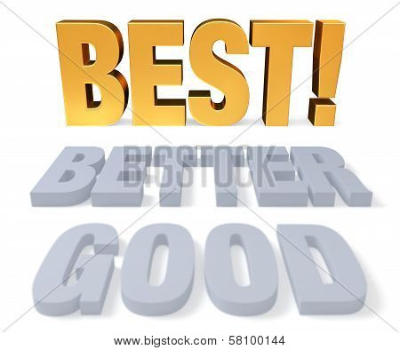 Good, Better, Best!