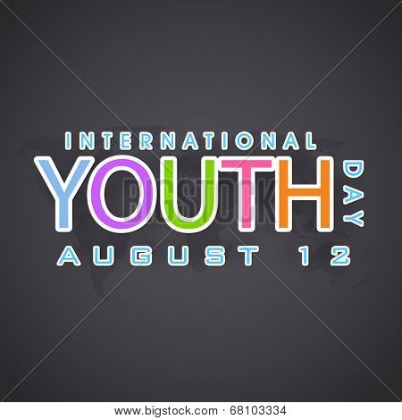 Stylish colorful text International Youth Day on grey background.