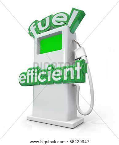 Fuel Efficient words gasoline diesel pump increasing mileage decreasing gas consumption