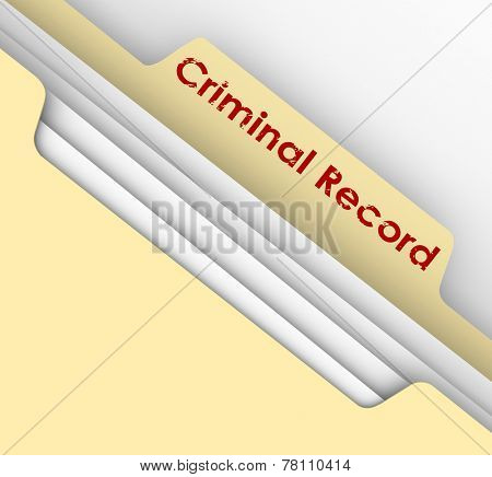 Criminal Record words on a manila file folder tab to illustrate crime data and arrest infraction violation information