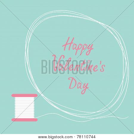 Spool Of Thread Round Frame Flat Desigh Happy Valentines Day Card