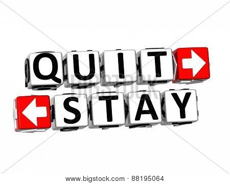 3D Quit Or Stay Over White Background.