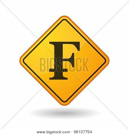 Awareness Sign With  A Swiss Franc Sign